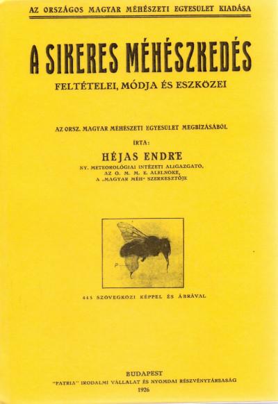 Héjas Endre - A sikeres méhészkedés