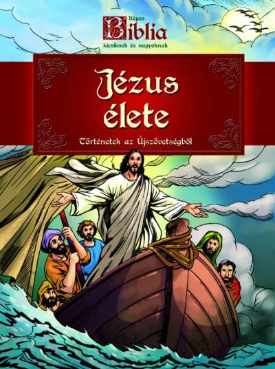 Sipos Emese - Képes Biblia-Jézus élete