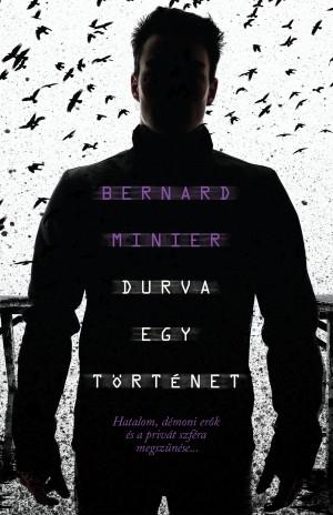 Bernard Minier - Durva egy t�rt�net