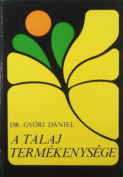 Dr. Győri Dániel - A talaj termékenysége