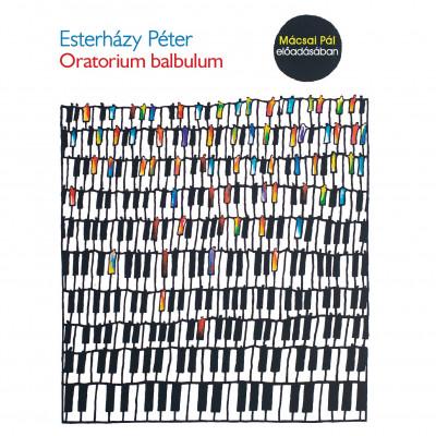 Esterházy Péter - Mácsai Pál - Oratorium balbulum - Hangoskönyv