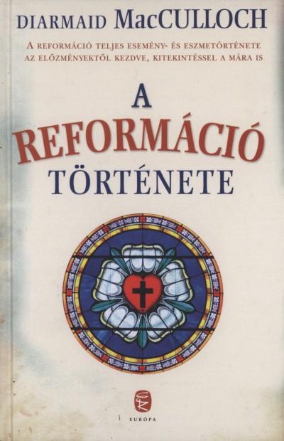 Diarmaid Macculloch - A reformáció története