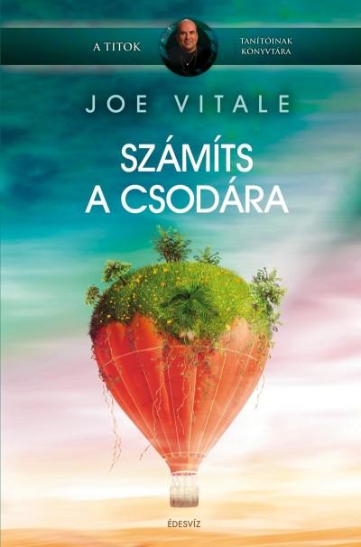 Dr. Joe Vitale - Számíts a csodára!