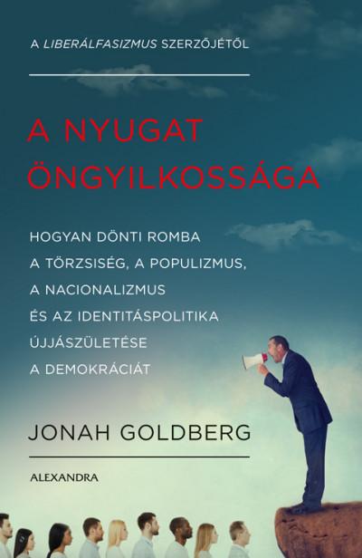 Jonah Goldberg - A Nyugat öngyilkossága