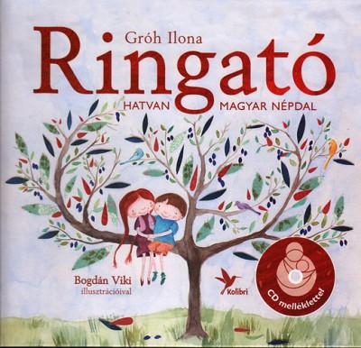 Gróh Ilona - Ringató - CD melléklettel