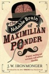 J.w. Ironmonger - The Notable Brain of Maximilian Ponder