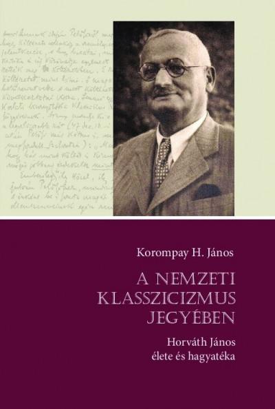 Korompay H. János - A nemzeti klasszicizmus jegyében