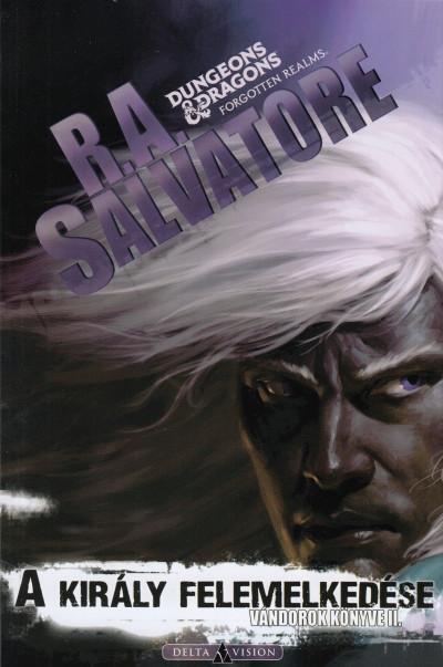 R. A. Salvatore - A király felemelkedése