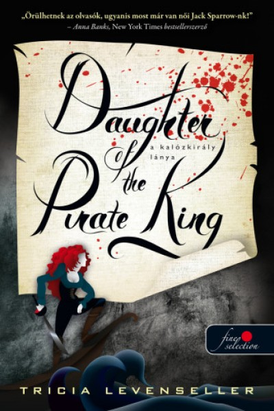 Tricia Levenseller - Daughter of the Pirate King - A kalózkirály lánya