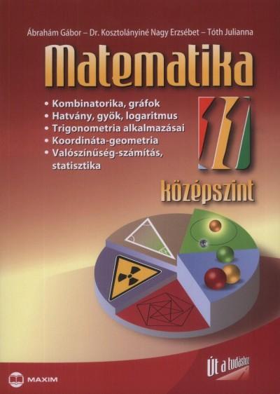 Ábrahám Gábor - Dr. Kosztolányiné Nagy Erzsébet - Dr. Tóth Julianna - Matematika 11. - középszint