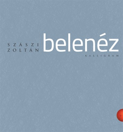 Szászi Zoltán - Belenéz