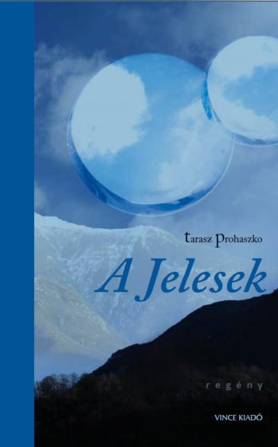 Tarasz Prohaszko - A Jelesek