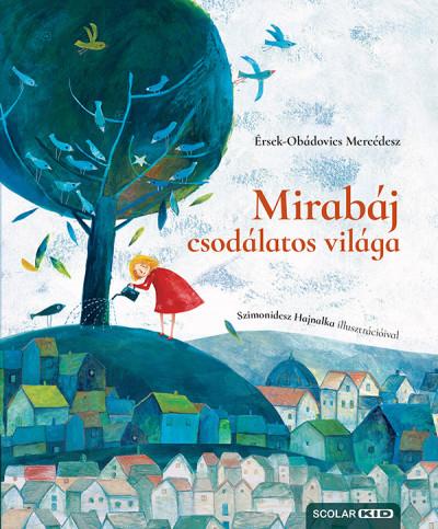 Érsek-Obádovics Mercédesz - Mirabáj csodálatos világa