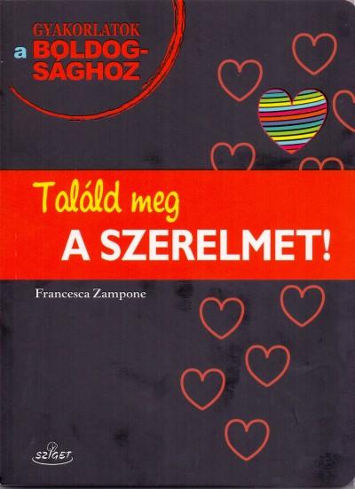 Francesca Zampone - Találd meg a szerelmet!