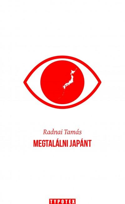 Radnai Tamás - Megtalálni Japánt