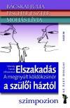 B�cskai J�lia - Fischer Eszter - Moh�s L�via - Vekerdy Tam�s - Elszakad�s a sz�l�i h�zt�l