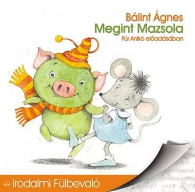 Bálint Ágnes - Für Anikó - Megint Mazsola - Hangoskönyv