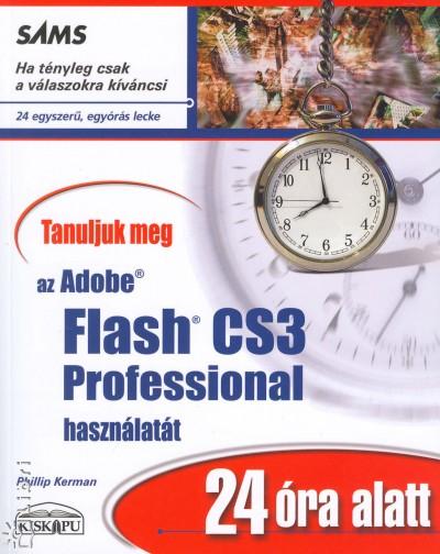 Phillip Kerman - Tanuljuk meg az Adobe Flash CS3 Professional használatát 24 óra alatt