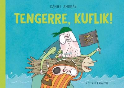 Dániel András - Tengerre, kuflik!