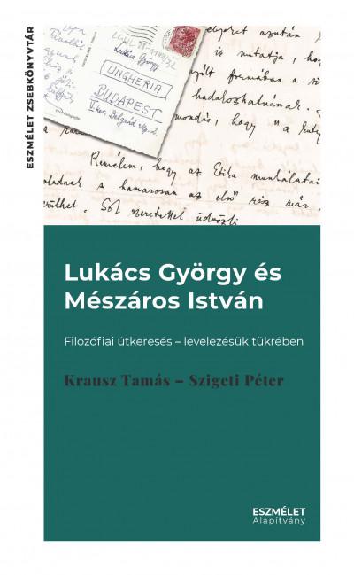Krausz Tamás - Szigeti Péter - Lukács György és Mészáros István