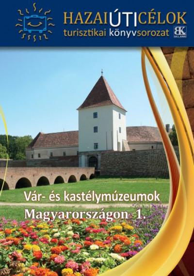 - Vár- és kastélymúzeumok Magyarországon 1.