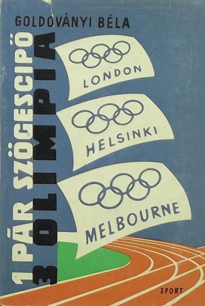 Goldoványi Béla - 1 pár szögescipő - 3 olimpia