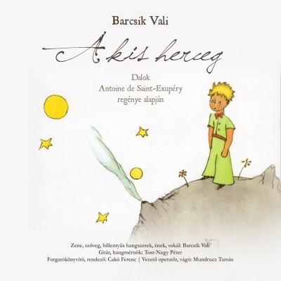 Barcsik Vali - Barcsik Vali - A kis herceg - CD+DVD