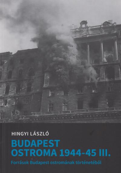 Hingyi László - Budapest ostroma 1944-1945 III.