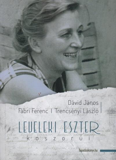 Dávid János - Fábri Ferenc - Trencsényi László - Leveleki Eszter koszorúi