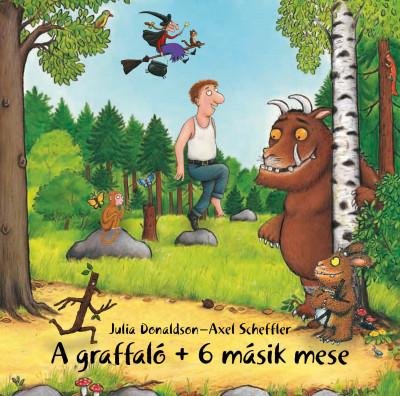 Julia Donaldson - Axel Scheffler - A graffaló + 6 másik mese - Hangoskönyv