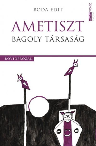 Boda Edit - Ametiszt Bagoly Társaság