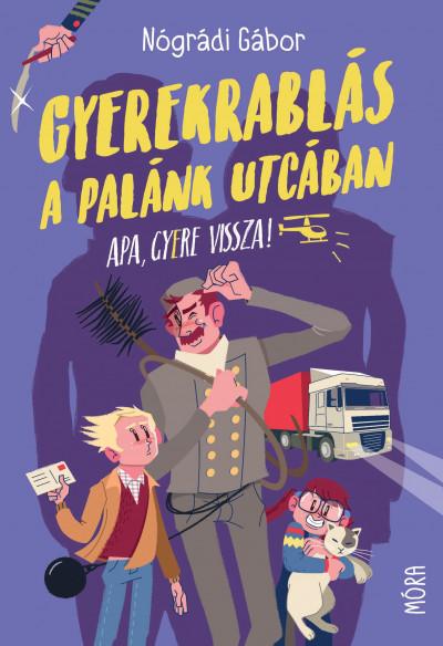Nógrádi Gábor - Gyerekrablás a Palánk utcában