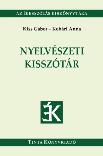 Kiss Gábor  (Szerk.) - Kohári Anna  (Szerk.) - Nyelvészeti kisszótár