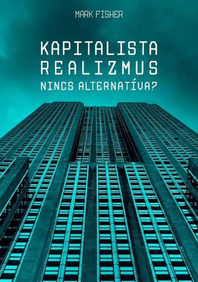 Mark Fisher - Kapitalista realizmus