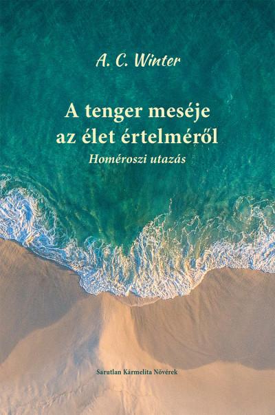 A. C. Winter - A tenger meséje az élet értelméről