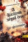 Joe Abercrombie - A kir�lyok v�gs� �rve