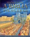 Lois Rock - Id�utaz�s a Biblia vil�g�ban