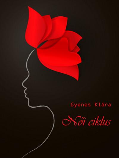 Gyenes Klára - Női ciklus