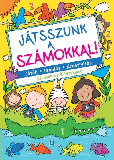 Bogos Katalin  (Szerk.) - Játsszunk a számokkal!