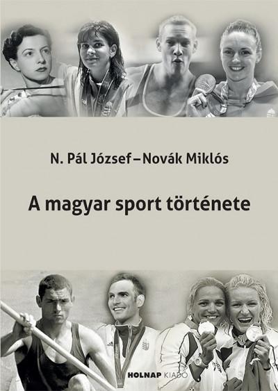 Novák Miklós - N. Pál József - A magyar sport története
