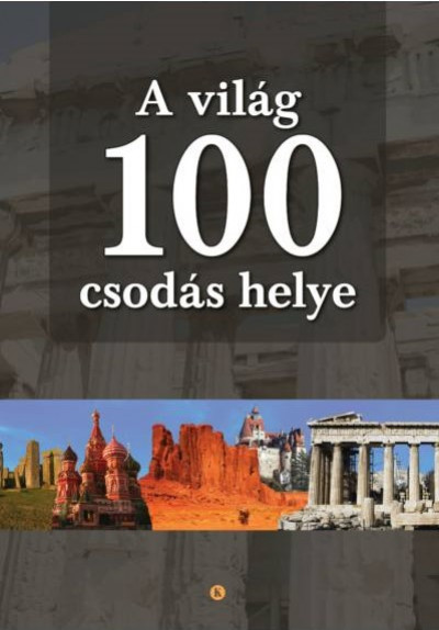 Unger Enikő - A világ 100 csodás helye