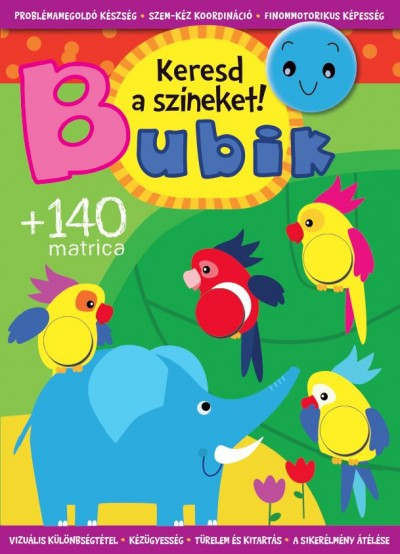 Bogos Katalin  (Szerk.) - Bubik - Keresd a színeket!