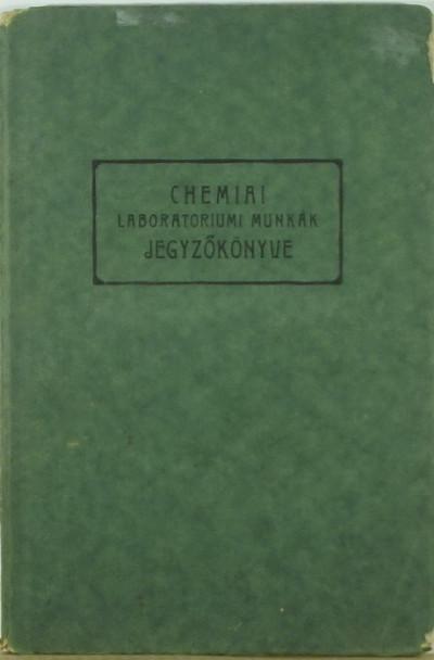 Gróh Gyula  (Összeáll.) - Chemiai laboratóriumi munkák jegyzőkönyve