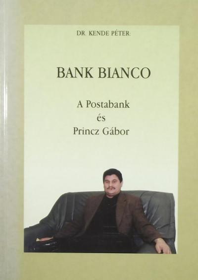 Dr. Kende Péter - Bank bianco: A Postabank és Pricz Gábor