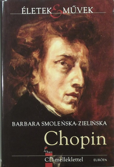 Barbara Smoleňska-Zieliňska - Fryderyk Chopin Élete és zenéje