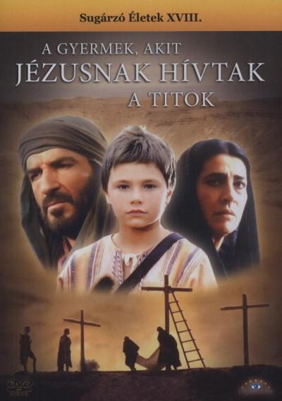 Franco Rossi - A gyermek akit Jézusnak hívtak - A titok