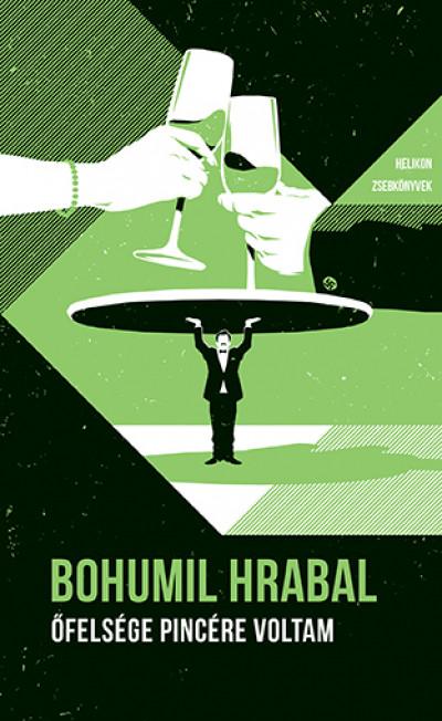 Bohumil Hrabal - Őfelsége pincére voltam