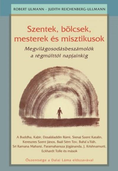 Judyth Reichenberg - Ullman - Robert Ullman - Szentek, bölcsek, mesterek és misztikusok