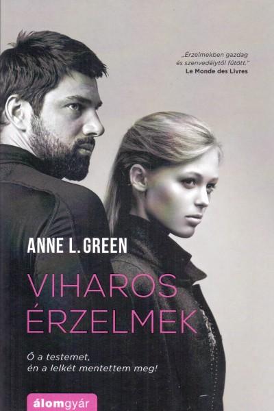 Anne L. Green - Viharos érzelmek - Ő a testemet, én a lelkét mentettem meg!