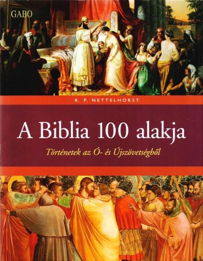Nettelhorst R. P. - A Biblia 100 alakja